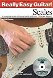 img - for Really Easy Guitar! - Scales: A Complete Scale Reference Book with over 250 Scale Shapes! book / textbook / text book