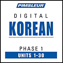 Korean Phase 1, Units 1-30: Learn to Speak and Understand Korean with Pimsleur Language Programs  by  Pimsleur