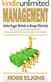Management: Golden Nugget Methods to Manage Effectively - Teams, Personnel Management, Management Skills, and Conflict Resolution (Effective Teams, Workplace ... Employee Motivation, Managing People)