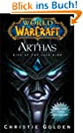 World of Warcraft: Arthas: Rise of th...