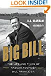 Big Bill: The Life and Times of NASCA...