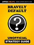 Bravely Default Guide (English Edition)