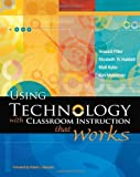 img - for Using Technology With Classroom Instruction That Works by Howard Pitler, Elizabeth R. Hubbell, Matt Kuhn, Kim Malenosk (2007) Paperback book / textbook / text book