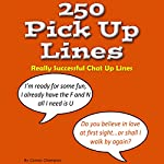 250 Pick up Lines - Chat up Lines That Work | Connor Champion