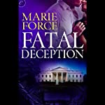 Fatal Deception: Fatal, Book 5 (       UNABRIDGED) by Marie Force Narrated by Felicity Munroe