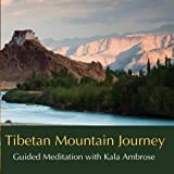 Tibetan Mountain Journey - Guided Meditation