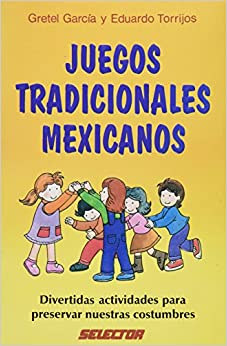 Juegos Tradicionales Mexicanos (Spanish) Paperback – January 1, 1999