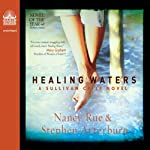 Healing Waters: Sullivan Crisp Series, Book 2 (       UNABRIDGED) by Stephen Arterburn, Nancy Rue Narrated by Pam Turlow