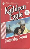 Someday Soon (Silhouette Classics) (037304626X) by Kathleen Eagle