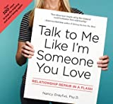 img - for Talk to Me Like I'm Someone You Love: Relationship Repair in a Flash book / textbook / text book