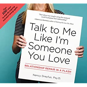 Book cover for: Talk to Me Like I'm Someone You Love by Nancy Dreyfus, Psy.D
