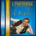 I, Partridge: We Need to Talk About Alan (       UNABRIDGED) by Alan Partridge Narrated by Alan Partridge