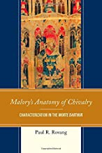 Malory39s Anatomy of Chivalry Characterization in the Morte Darthur