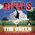 Rivals: A Baseball Great Novel Audiobook by Tim Green Narrated by Tim Green