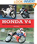 Honda V4: The Complete Four-Stroke St...