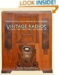 Vintage Radios - Collecting, Servicin...
