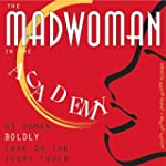 The Madwoman in the Academy: 43 Women...