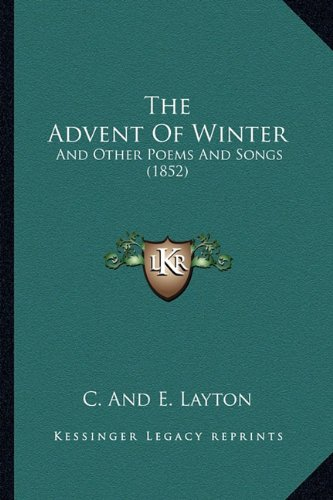 The Advent of Winter: And Other Poems and Songs (1852)