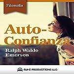 Auto-Confianza [Self-Reliance]: Nueva Introducción | Ralph Waldo Emerson