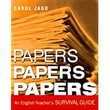 Papers, Papers, Papers: An English Teacher's Survival Guide ~ Carol Jago