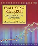 Evaluating Research in Communicative Disorders (5th Edition) 5th (fifth) Edition by Schiavetti, Nicholas, Metz, Dale Evan published by Allyn & Bacon (2005) Hardcover