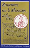 img - for Rencontres sur le Mississipi, 1682-1763 (Eng&French) (French Edition) book / textbook / text book