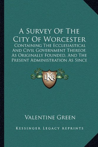 A   Survey of the City of Worcester: Containing
