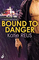 Bound to Danger: Deadly Ops Book 2