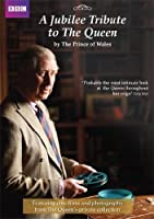 A Jubilee Tribute To The Queen By The Prince Of Wales
