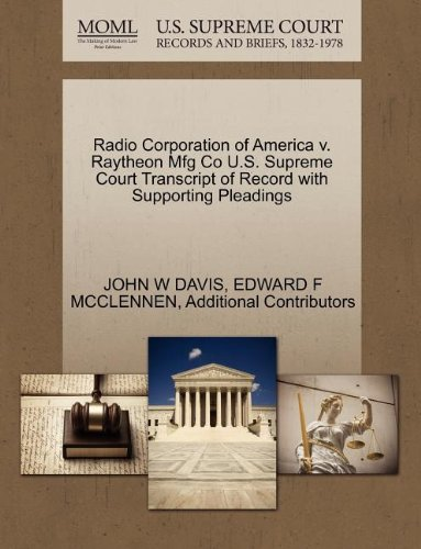 radio-corporation-of-america-v-raytheon-mfg-co-us-supreme-court-transcript-of-record-with-supporting