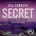 Secret Guardian: Secret, Book 3 Audiobook by Jill Sanders Narrated by Charles Lawrence