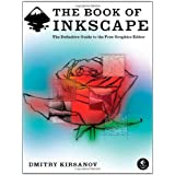 The Book of Inkscape: The Definitive Guide to the Free Graphics Editor ~ Dmitry Kirsanov