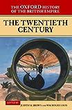 The Oxford History of the British Empire: Volume IV: The Twentieth Century