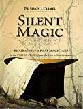 img - for Silent Magic: Biographies of Deaf Magicians in the United States from the 19th to 21st Centuries book / textbook / text book