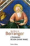 echange, troc Olivier de Berranger - L'évangile selon saint Marc : Une lectio divina