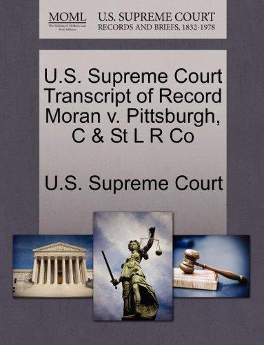 U.S. Supreme Court Transcript of Record Moran v. Pittsburgh, C & St L R Co