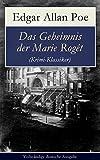Das Geheimnis der Marie Rogêt (Krimi-Klassiker) - Vollständige deutsche Ausgabe: Detektivgeschichte basiert auf dem tatsächlichen Mord in New York City (German Edition)