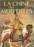 echange, troc Gianni Guadalupi - La Chine des merveilles : De Gengis Khan au dernier empereur