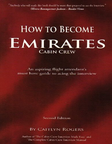 How to Become Emirates Cabin Crew - An aspiring flight attendant's must have guide to acing the interview