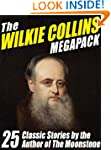 The Wilkie Collins Megapack: 25 Class...