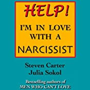 Help! I'm in Love with a Narcissist | [Steven Carter, Julia Sokol]