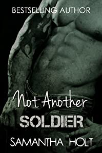 Not Another Soldier: A British Military Romance by Samantha Holt ebook deal