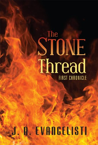 Book: The Stone Thread: First Chronicle by J.R. Evangelisti