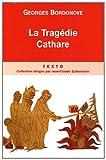 echange, troc Georges Bordonove - La Tragédie Cathare