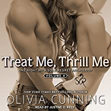 Treat Me, Thrill Me: One Night with Sole Regret Anthology, Book 4 Audiobook by Olivia Cunning Narrated by Justine O. Keef