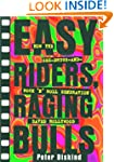 Easy Riders Raging Bulls: How the Sex...