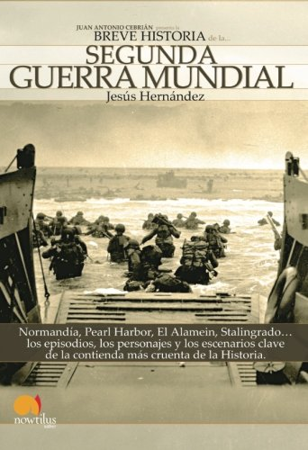 Breve Historia de la Segunda Guerra Mundial (Spanish Edition)