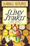 Horrible histories: The slimy Stuarts Terry Deary