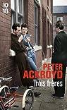 Trois frères par Ackroyd