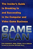 img - for Game Plan: The Insider's Guide to Breaking In and Succeeding in the Computer and Video Game Business book / textbook / text book